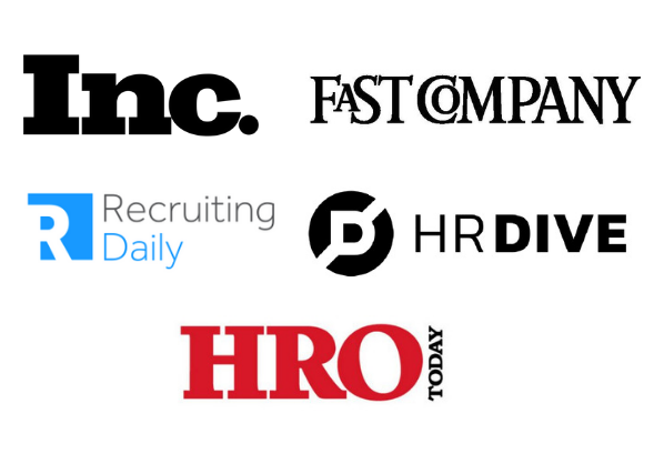 Inc. | Fast Company | Recruiting Daily | HRDive | HRO Today