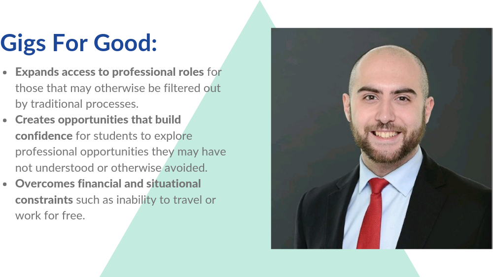 Gigs For Good expands access to professional roles, creates opportunities that build confidence, and overcomes financial and situational constraints.